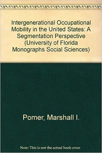 Last ned gratis Kindle eBooks PC Intergenerational Occupational Mobility in the United States: A Segmentation Perspective (University of Florida Monographs Social Sciences) på norsk PDF MOBI