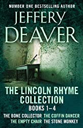 The Lincoln Rhyme Collection 1-4: The Bone Collector, The Coffin Dancer, The Empty Chair, The Stone Monkey