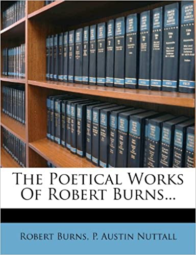 The Poetical Works Of Robert Burns...