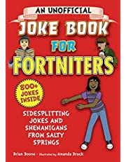 An Unofficial Joke Book for Fortniters: Sidesplitting Jokes and Shenanigans from Salty Springs (Volume 1)