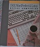 The DOS, WordPerfect and Lotus Office Companion, Robert Harris, 0940087448