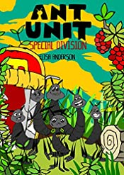 Ant Unit- Special Division: A Short Bedtime Story