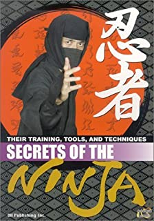 More Secrets of the Ninja: Their Training, Tools and ...