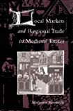 img - for Local Markets and Regional Trade in Medieval Exeter by Maryanne Kowaleski (2003-10-09) book / textbook / text book