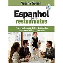 Espanhol para Restaurantes (+ CD Áudio): Para os profissionais da área de alimentos e bebidas de hotéis e restaurantes
