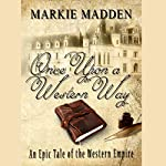 Once Upon a Western Way | Marguerite Madden