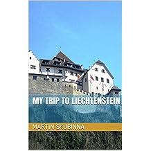 MY TRIP TO LIECHTENSTEIN