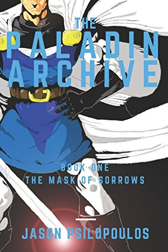Download The Paladin Archives Book One The Mask of Sorrows ebook