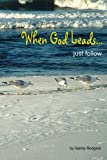 img - for When God Leads...just follow book / textbook / text book