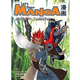 Lets Draw Manga: Ninja and Samurai