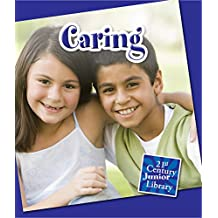 Caring (21st Century Junior Library: Character Education)