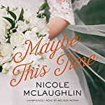 Maybe This Time | Nicole McLaughlin