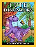 Cute Dinosaurs Colour By Number: Coloring Book for