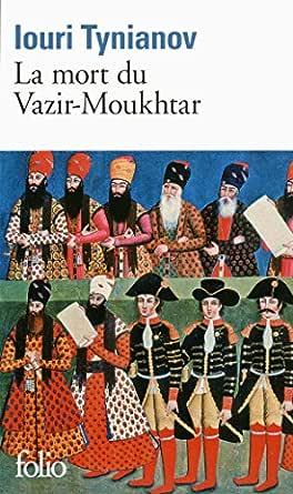 La mort du Vazir-Moukhtar (French Edition) eBook: Tynianov, Iouri ...