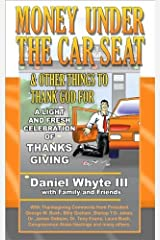 Money Under the Car Seat & Other Things to Thank God For (Revised and Expanded) Kindle Edition