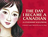The Day I Became a Canadian, Jo Bannatyne-Cugnet, 088776892X