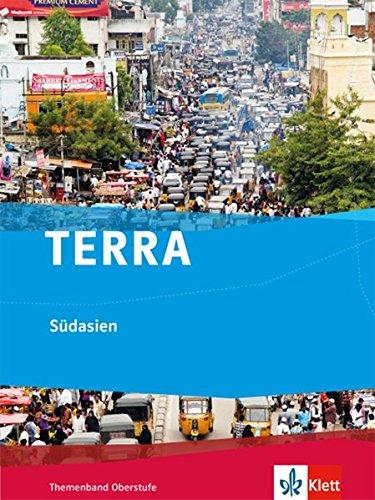 TERRA Südasien: Themenband Oberstufe Taschenbuch – 29. Mai 2017 Klett 3121047140 Schulbücher Erdkunde
