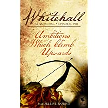 Ambitions Which Climb Upwards (Whitehall Season 1 Episode 8)