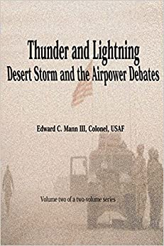 Thunder and Lightning - Desert Storm and the Airpower Debates: Volume 2