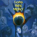 Load Have Mercy by Load (2003-01-01)