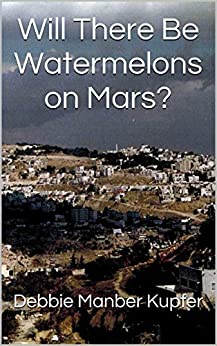 Will There Be Watermelons on Mars? by [Kupfer, Debbie Manber]