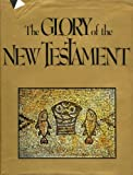 The Glory of the New Testament, Shlomo S. Gafni, 0394536592
