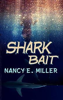 Shark Bait by [Miller, Nancy E.]