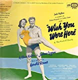 WISH YOU WERE HERE (1952 ORIGINAL CAST LP, REISSUE, 1960)