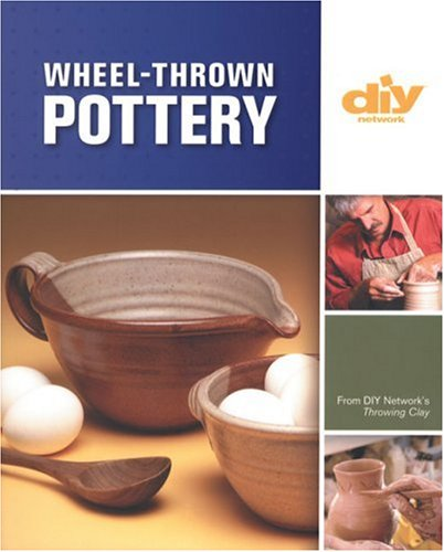 (Wheel-Thrown Pottery (DIY) (DIY Network))