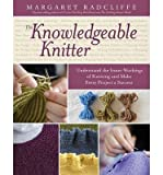 Understand the Inner Workings of Knitting and Make Every Project a Success The Knowledgeable Knitter (Paperback) - Common