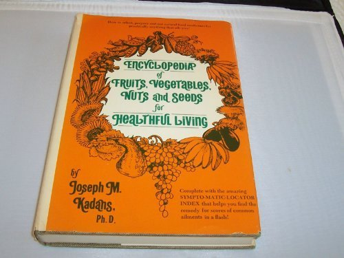 ts, Vegetables, Nuts & Seeds for Healthful Living Hardcover – January, 1986 (Fruit Vegetable Handle)