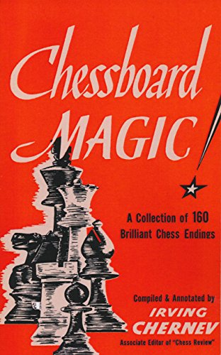 Chess Brilliant (Chessboard Magic!: A Collection of Brilliant Chess Endings)
