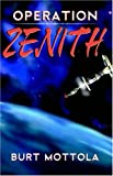 Operation Zenith, Burt Mottola, 074142164X