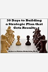 30 Days to Building a Strategic Plan that Gets Results Kindle Edition
