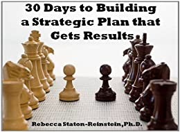 30 Days to Building a Strategic Plan that Gets Results by [Staton-Reinstein, Rebecca]