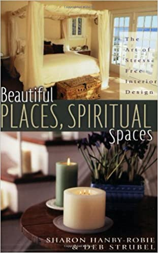 Beautiful Places, Spiritual Spaces: The Art of Stress-free Interior on free home design games, free home building designs, free home sketch, free home printables, our new home book, free home download, free home logo,