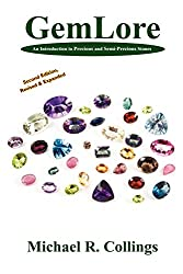 GemLore: An Introduction to Precious and Semi-Precious Stones: Second Edition