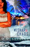 Mishap and Chaos, M. M. Shelley, 1467943851