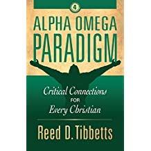 Alpha Omega Paradigm: Critical Connections for Every Christian (Rise Above Book 4)
