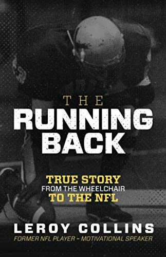 The Running Back: True Story From the Wheelchair to the NFL