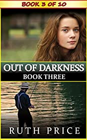 Out of Darkness - Book 3 (Out of Darkness Serial (An Amish of Lancaster County Saga))