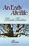 An Early Afterlife, Linda Pastan, 0393313816