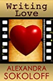 Writing Love: Screenwriting Tricks for Authors II: Story Structure for Pantsers and Plotters