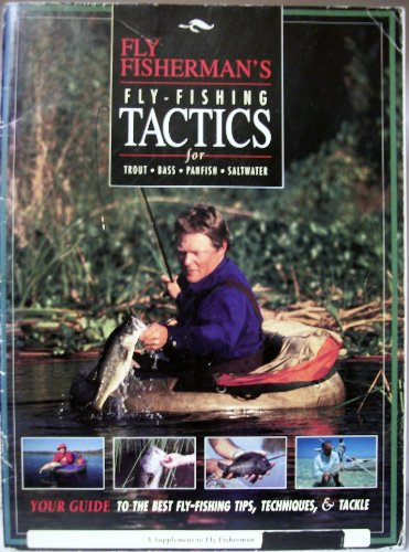 (Fly Fisherman's Fly-Fishing Tactics for Trout, Bass, Panfish, Saltwater. the Quiet Sport)