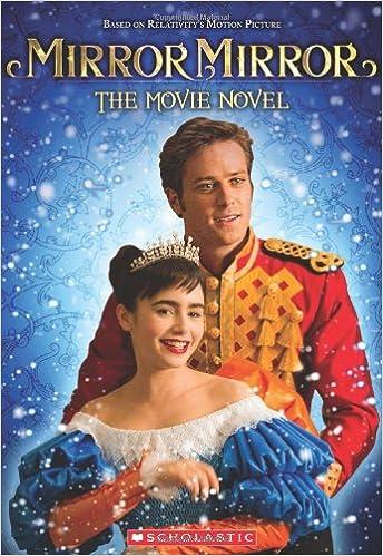 Mirror Mirror The Movie Novel Ryals Lexi 9780545436755 Amazon Com Books