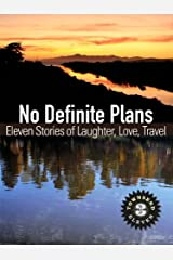 No Definite Plans: Eleven Stories of Laughter, Love, Travel (Townsend 11, Vol 3) Kindle Edition