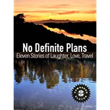 No Definite Plans: Eleven Stories of Laughter, Love, Travel (Townsend 11, Vol 3)