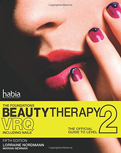 Beauty Therapy: The Foundations: The Official Guide to Beauty Therapy VRQ Level 2