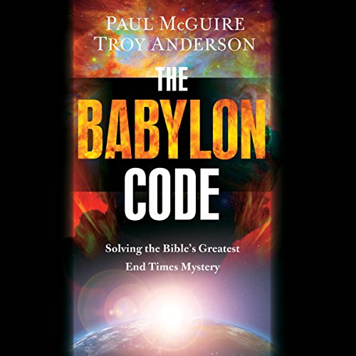 The Babylon Code: Solving the Bible's Greatest End-Times Mystery Audiobook [Free Download by Trial] thumbnail