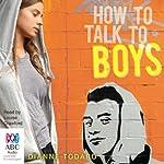 How to Talk to Boys | Dianne Todaro